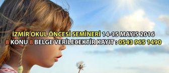 İzmir Okul Öncesi Semineri 14-15 Mayıs 2016