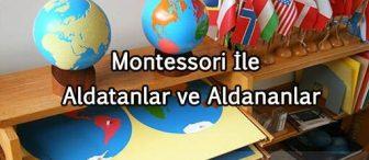 Montessori ile aldatanlar ve aldananlar